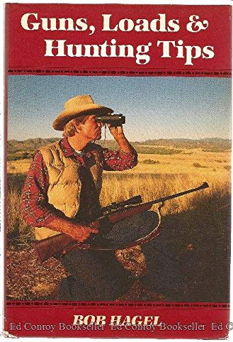 Guns, Loads and Hunting Tips (0935632387) by Hagel, Bob