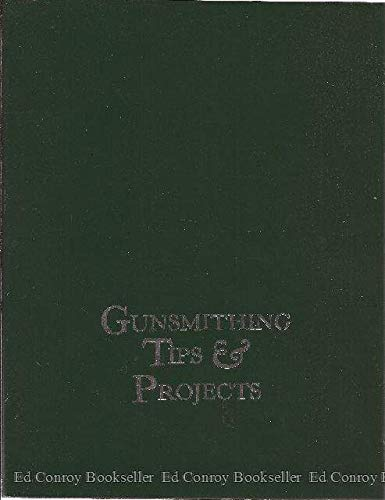 Gunsmithing Tips and Projects: Wolfe, Dave