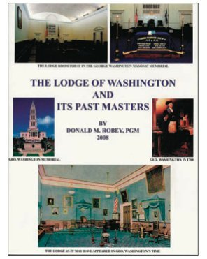 The Lodge of Washington and Its Past Masters: Robey, Donald M.