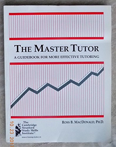 The Master Tutor: A Guidebook for More: Ross B. MacDonald