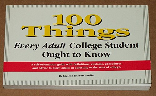 9780935637267: 100 things every adult college student ought to know: A self-orientation guide with definitions, customs, procedures, and advice to assist adults in adjusting to the start of college