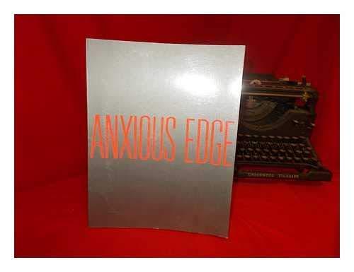 Eight Artists Anxious Edge: Jonathan Borofsky, Bruce: Lyons, Lisa (curator);