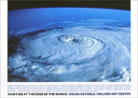 Painting at the Edge of the World: Fogle, Douglas, Ed.