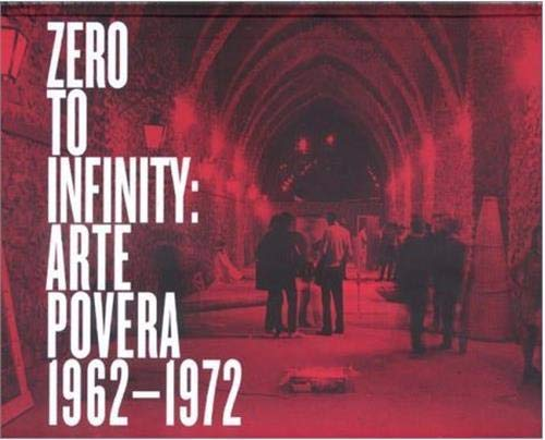 9780935640694: Zero to Infinity: Arte Povera 1962-1972