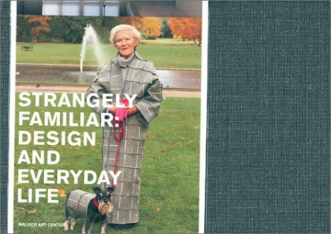 9780935640755: Strangely Familiar: Design and Everyday Life