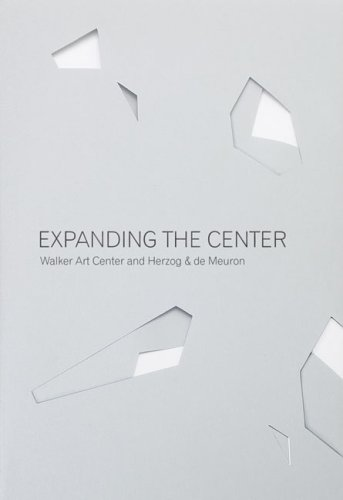 Expanding the Center: Walker Art Center and Herzo & de Meuron.; (exhibition publication)