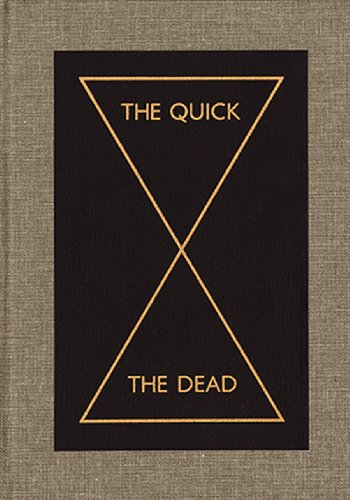 The Quick and the Dead: Peter Eleey; Olaf Blanke; Ina Blom; Peter Osborne; Margaret and Christine ...
