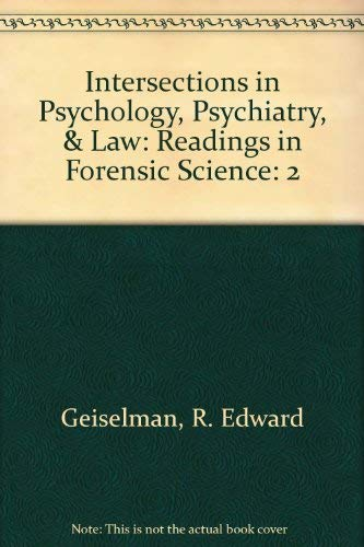 Intersections In Psychology, Psychiatry And Law: Volume II: Geiselman, R. Edward