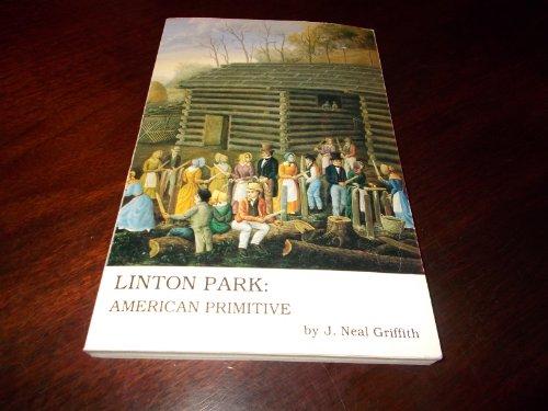 Linton Park: American primitive: Griffith, J. Neal