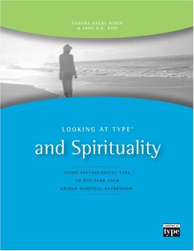 Looking at Type and Spirituality (0935652302) by Sandra Krebs Hirsh; Jane A. G. Kise