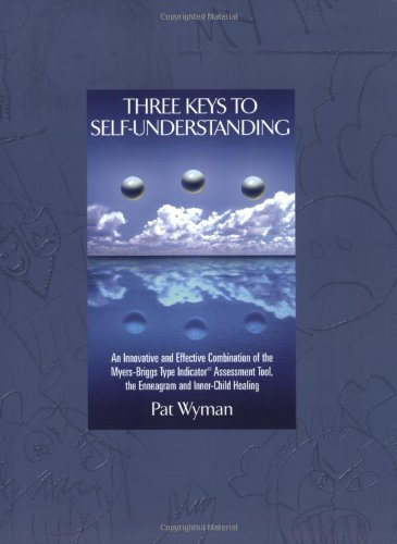 9780935652574: Three Keys to Self-Understanding: An Innovative and Effective Combination of the Myers-Briggs Type Indicator Assessment Tool, the Enneagram, and Inner-Child Healing