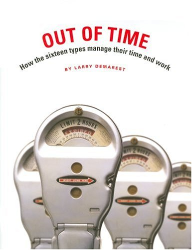 9780935652666: Out of Time: How the Sixteen Types Manage Their Time and Work