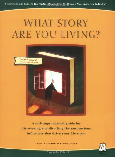 What Story Are You Living?: A Workbook: Pearson, Carol S.;