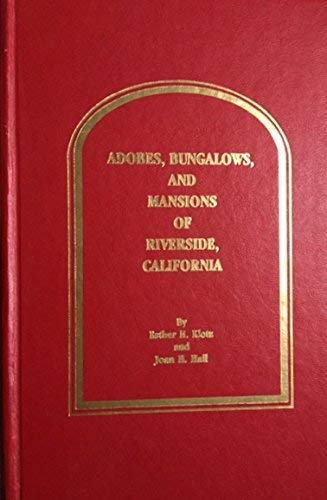 Adobes, Bungalows, and Mansions of Riverside, California: Esther H. Klotz