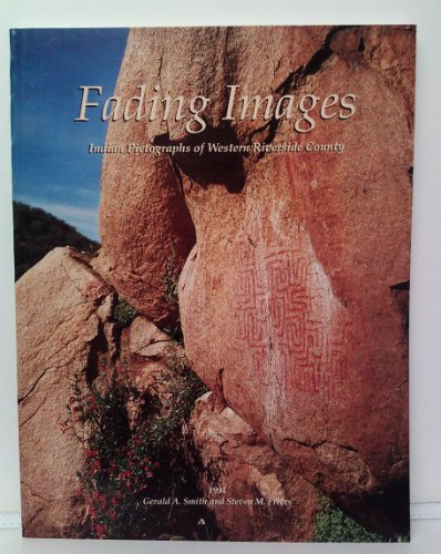 9780935661217: Fading Images: Indian Pictographs of Western Riverside County