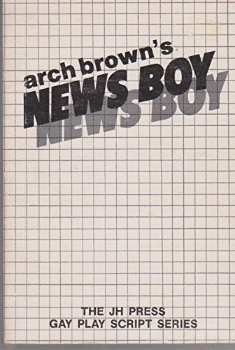 News Boy (The JH Press gay play script series): Brown, Arch