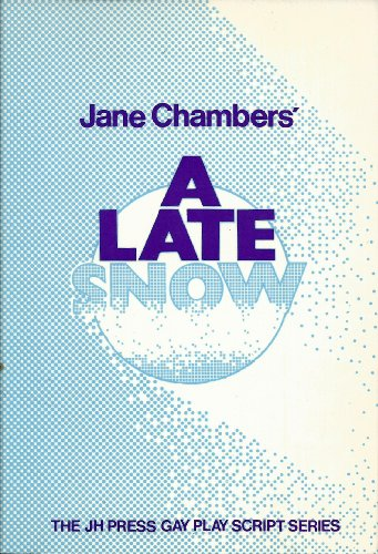 9780935672145: A Late Snow: A Play in Two Acts (The Jh Press Gay Play Script Series)