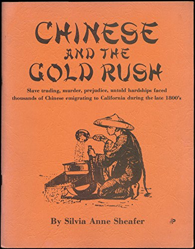 Chinese and the Gold Rush (Slave Trading, Murder, Predjudice, Untold Hardships Faced Thousands of ...