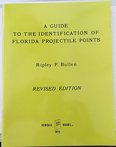 9780935678017: A Guide to the Identification of Florida Projectile Points