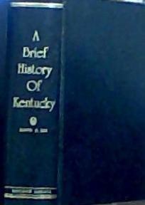 A Brief History of Kentucky: Lee, Lloyd G.