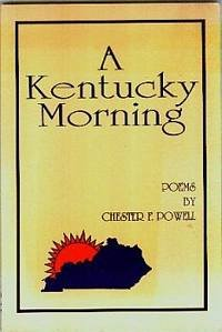 A Kentucky Morning: Chester F. Powell