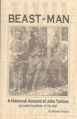 9780935693195: Beast-man: A historical of John Tornow : hermit, outlaw & murderer on the Olympic Peninsula (1911-1933)