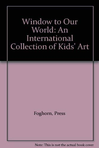 9780935701036: Window to Our World: An International Collection of Kids' Art