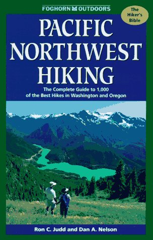 9780935701128: Pacific Northwest Hiking : The Complete Guide to 1,000 of the Best Hikes in Washington and Oregon