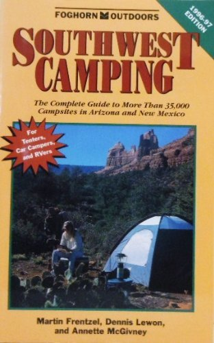 Southwest Camping 1996-1997: The Complete Guide to More Than 35,000 Campsites in Arizona and New ...