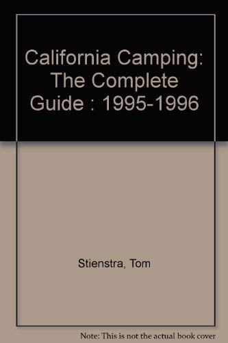 9780935701920: California Camping: The Complete Guide : 1995-1996 (Foghorn Outdoors: California Camping)