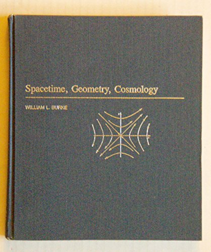 9780935702019: Spacetime, Geometry, Cosmology (A Series of Books in Astronomy)