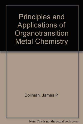 9780935702033: Principles and Applications of Organotransition Metal Chemistry