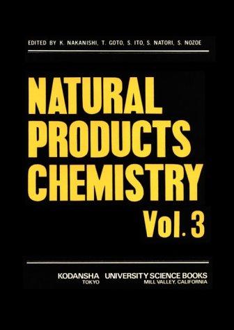 Natural Products Chemistry Volume 3: Koji Nakanishi; Toshio