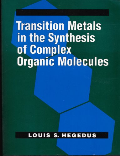 9780935702286: Transition Metals in the Synthesis of Complex Organic Molecules