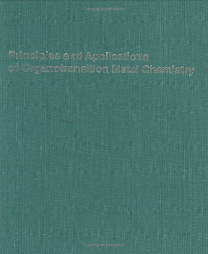 9780935702514: Principles and Applications of Organotransition Metal Chemistry
