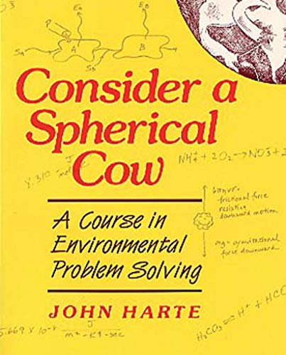 Consider a Spherical Cow a Course in Environmental Problem Solving