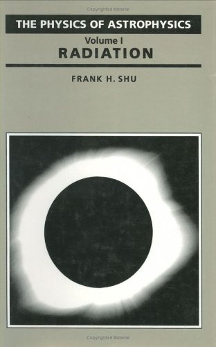 9780935702644: The Physics of Astrophysics Volume I: Radiation
