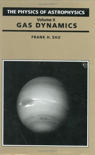 The Physics of Astrophysics (Volumes 1, 2: Frank H. Shu