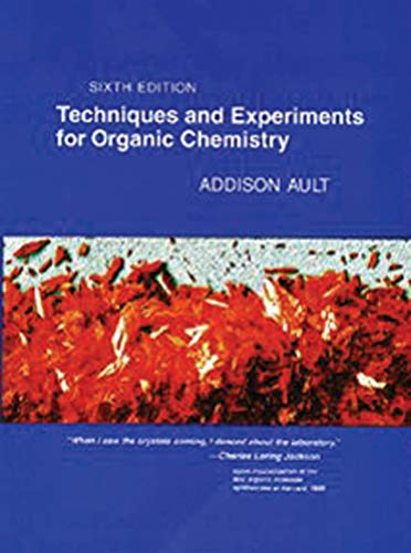 Techniques and Experiments for Organic Chemistry: Addison Ault