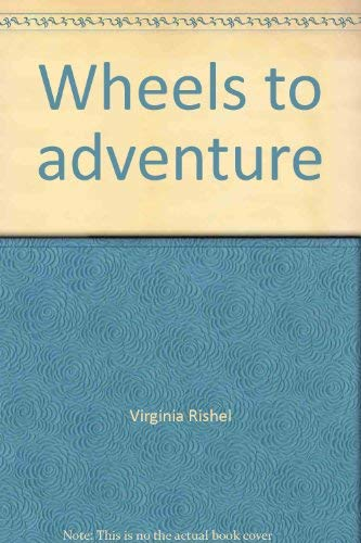 Wheels to Adventure: Bill Rishel's Western Routes