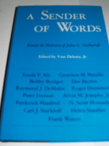 A Sender of Words: Essays in Memory: John G. Neihardt)