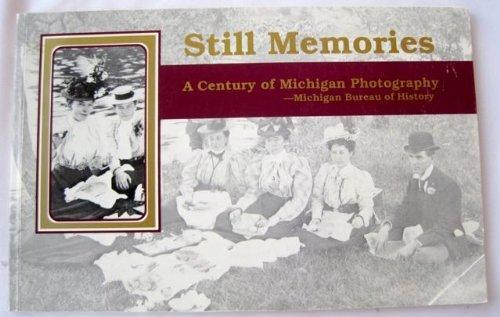 9780935719192: Still Memories: A Century of Michigan Photography
