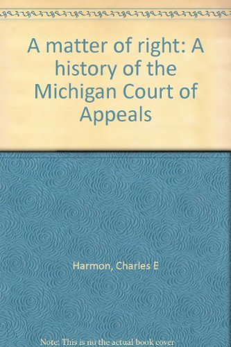 A Matter of Right: A History of the Michigan Court of Appeals