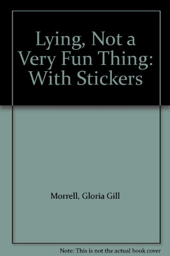 9780935723021: Lying, Not a Very Fun Thing: With Stickers
