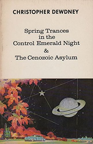 9780935724158: Spring Trances in the Control Emerald Night and the Cenozoic Asylum