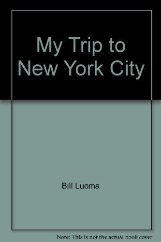 9780935724653: My Trip to New York City