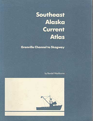 Southeast Alaska Current Atlas: Grenville Channel To Skagway