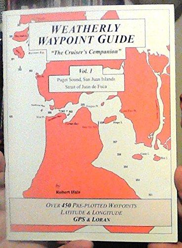9780935727098: Weatherly Waypoint Guide, Vol. 1: Puget Sound, San Juan Islands, Strait of Juan de Fuca