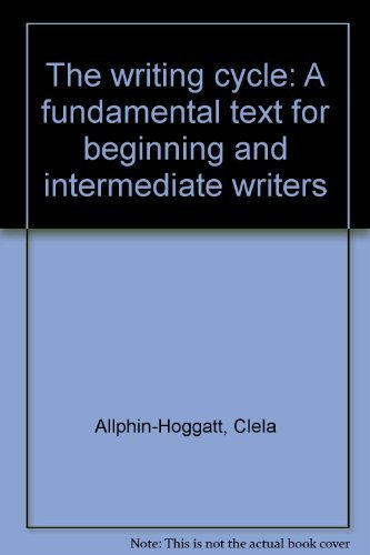 9780935732085: The writing cycle: A fundamental text for beginning and intermediate writers
