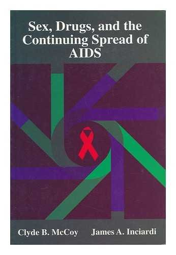 9780935732641: Sex, Drugs, And the Continuing Spread of AIDS